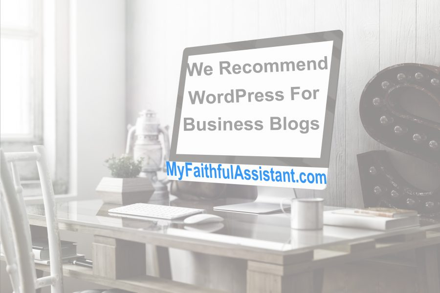 We Recommend WordPress For Business Blogs!